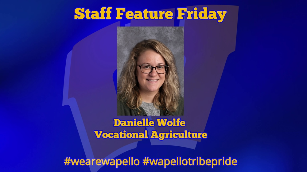 Staff Feature Friday - Danielle Wolfe, Vocational Agriculture