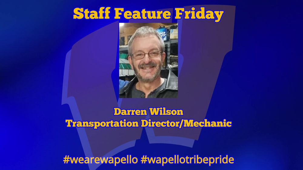 Staff Feature Friday - Darren Wilson, Transportation Director/Mechanic