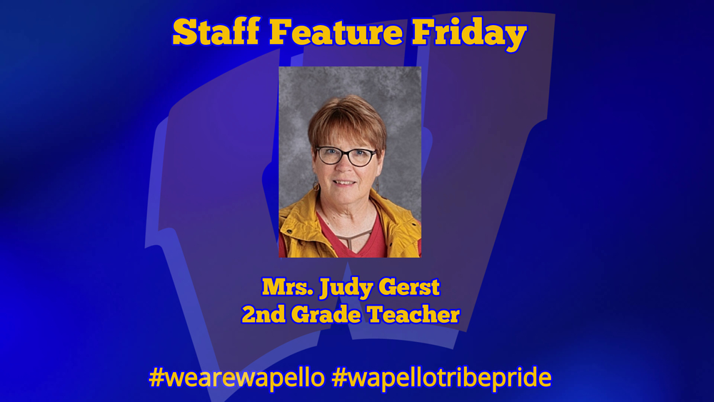 Staff Feature Friday - Judy Gerst, 2nd Grade Teacher, Wapello Elementary