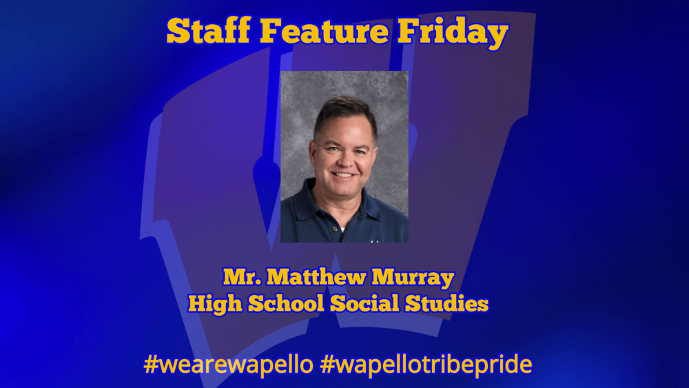 Staff Feature Friday - Matthew Murray, High School Social Studies Teacher