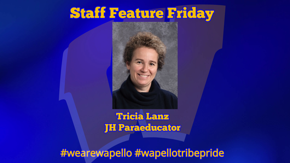 Staff Feature Friday - Tricia Lanz JH Paraeducator