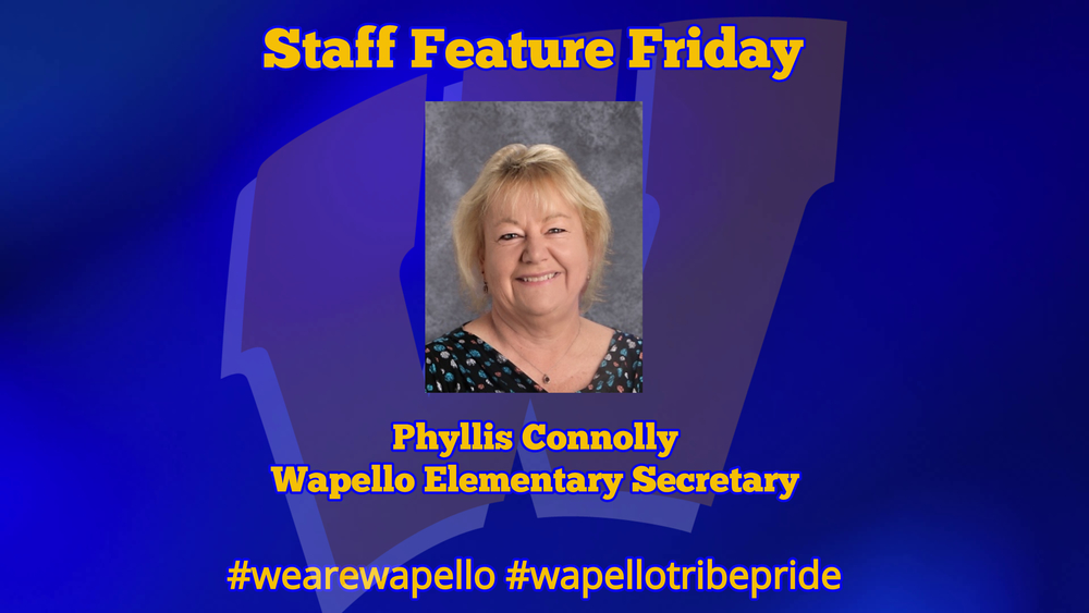Staff Feature Friday - Phyllis Connolly, Wapello Elementary Secretary