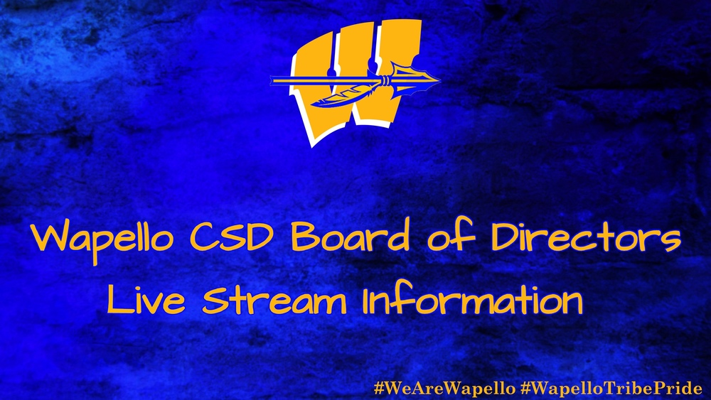 Wapello CSD Board of Directors 4-14-21 Live Stream Information