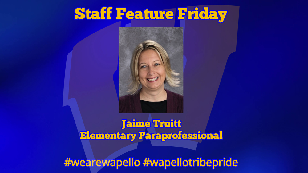 Staff Feature Friday - Jaime Truitt, Elementary Paraprofessional