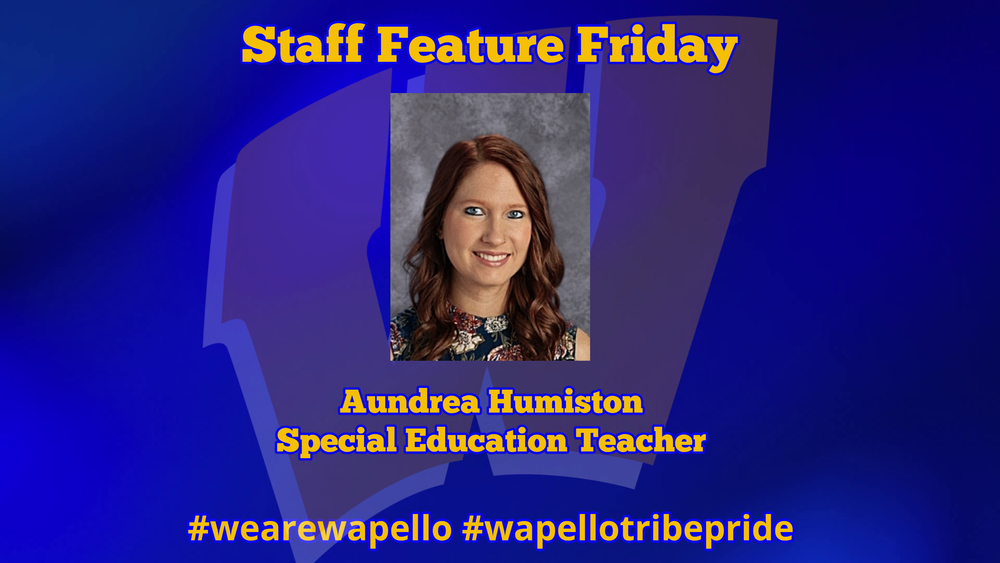 Staff Feature Friday - Aundrea Humiston, Special Education Teacher