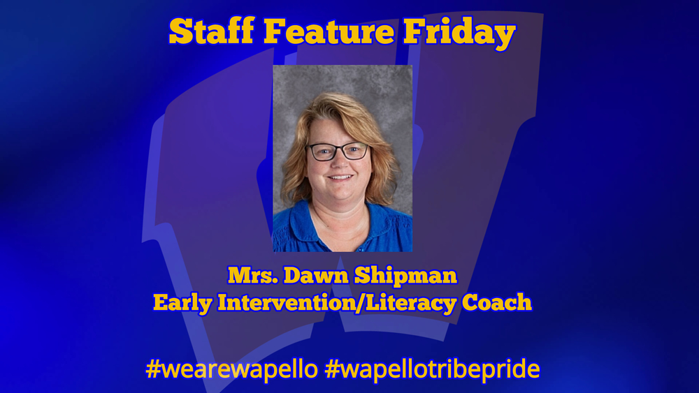 Staff Feature Friday - Mrs. Dawn Shipman